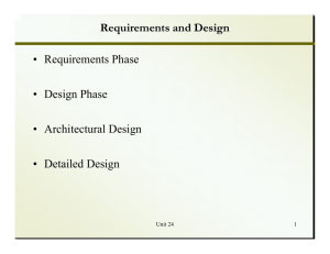 Requirements and Design • Requirements Phase • Design Phase
