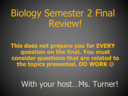 Biology Semester 2 Final Review!