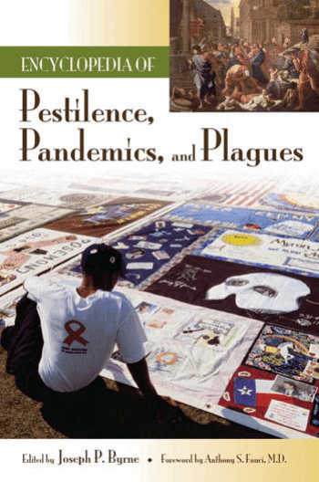 Encyclopedia of Pestilence, Pandemics, and Plagues [2 volumes]