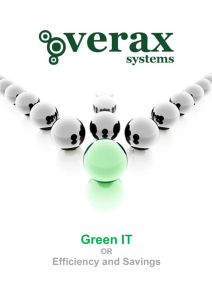 Green IT or Efficiency and Savings Although for many years such