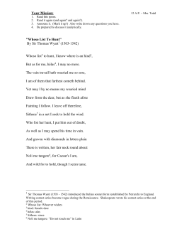 """poem analysis whoso list to hunt Paraphrase and analysis exercise in this exercise you will write a four- to five-page explication of a poem that begins  wyatt's """"whoso list to hunt."""