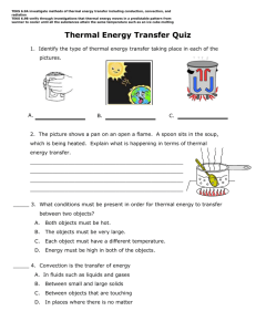 Thermal Energy Transfer Quiz 1. Identify the type of thermal energy