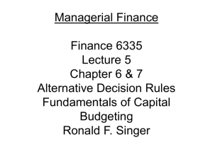 Advanced Corporate Finance Finance 7330 Lecture 2A Ronald F