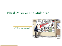 Fiscal Policy & the Multiplier