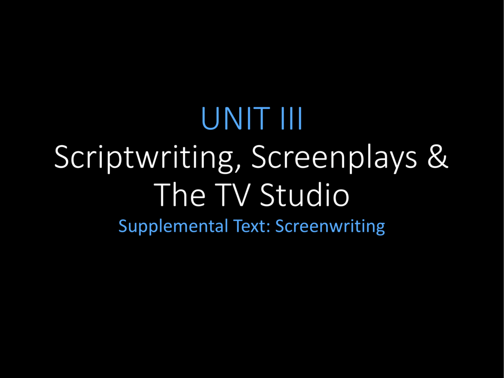 UNIT III- Screenplays & Story Structure