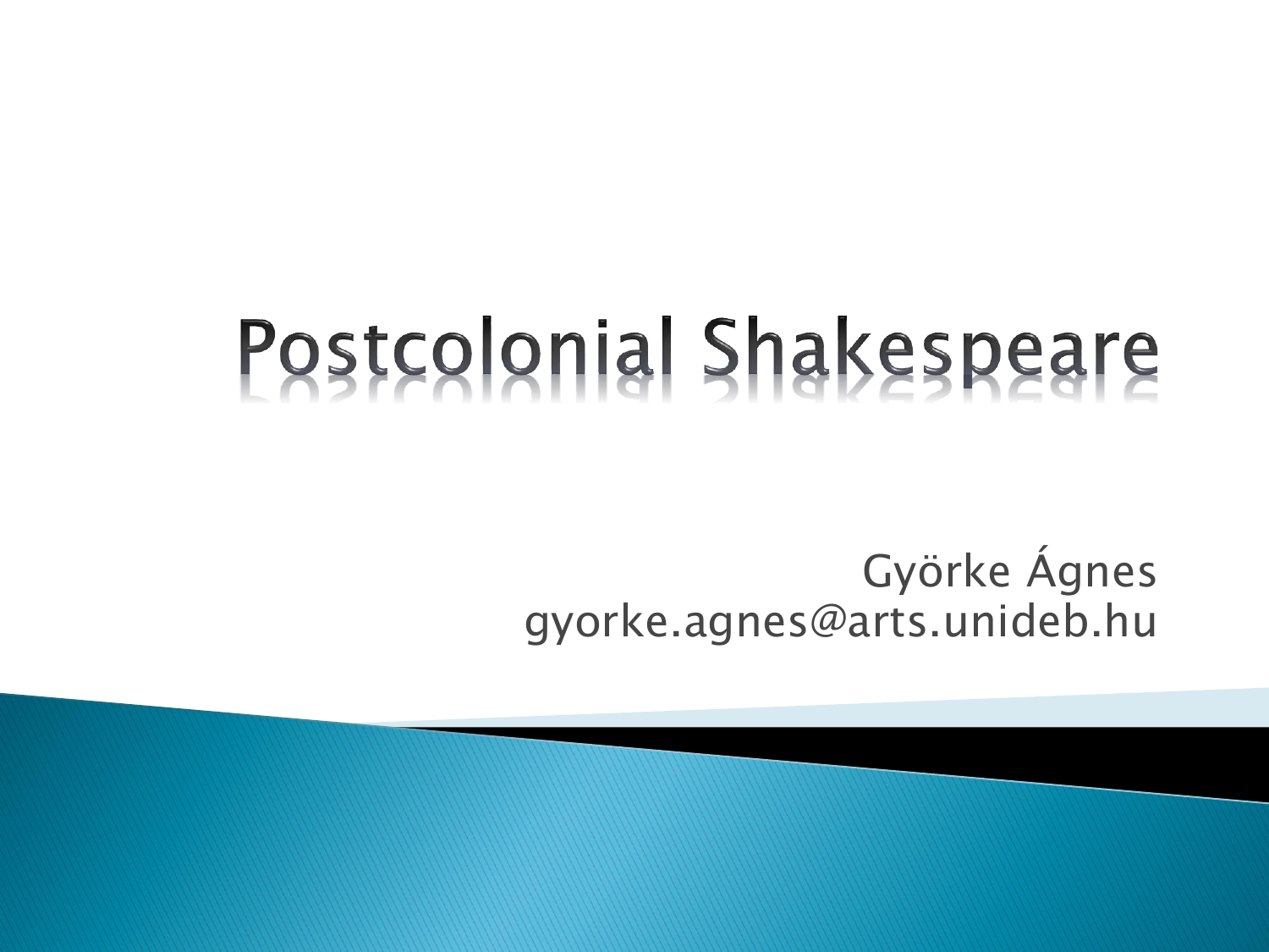 A Postcolonial Reading of Shakespeare (Othello)