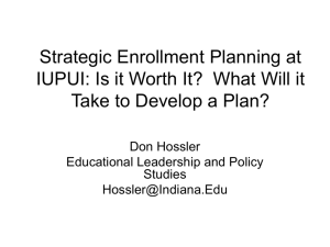 Strategic Enrollment Planning at IUPUI: Is it Worth It?