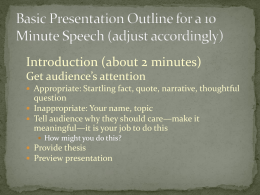 Basic Presentation Outline for a 10 Minute Speech (adjust accordingly)