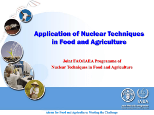 Applications of Nuclear Techniques in: Food & Agriculture