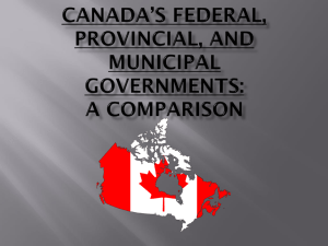 Canada*s Federal, Provincial, and Municipal Governments: A