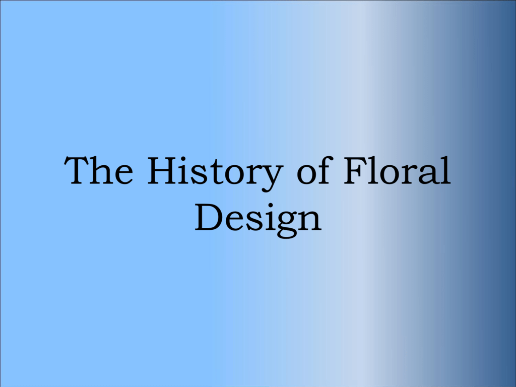 The History Of Floral Design