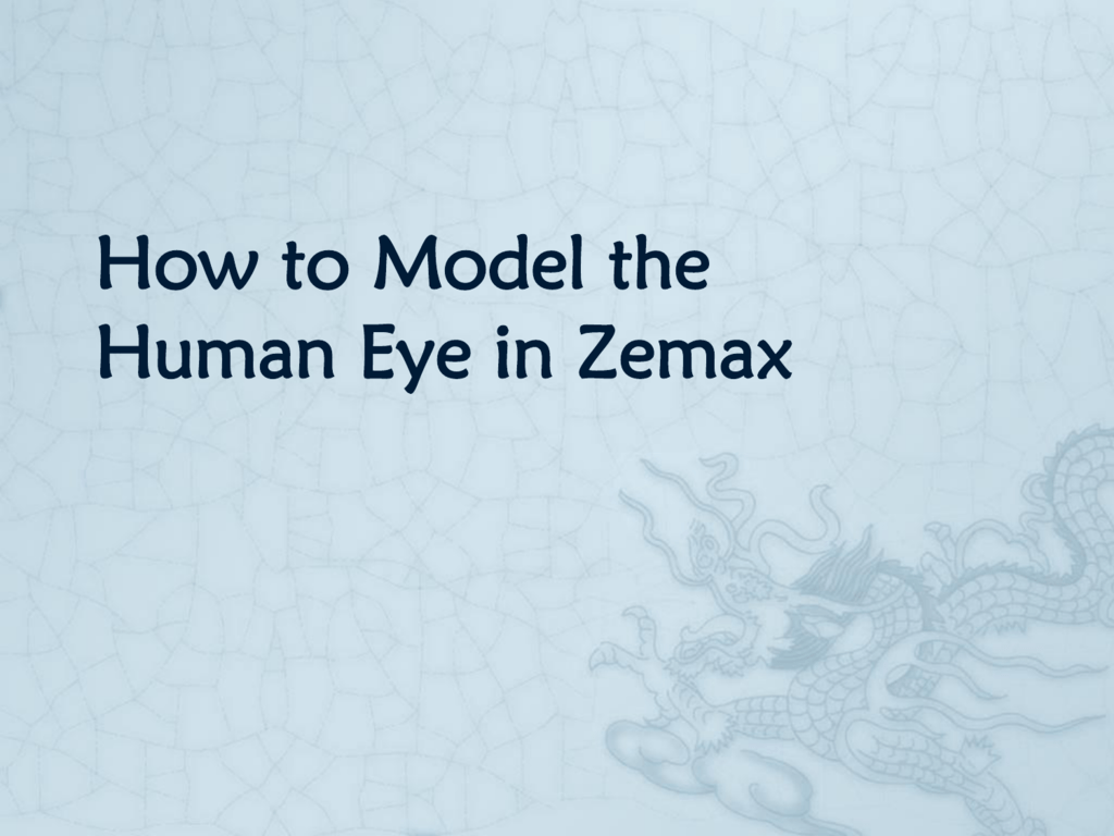 How to Model the Human Eye in Zemax Introduction