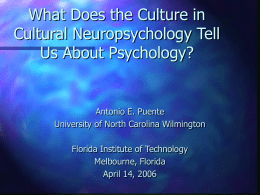 (2006, April). What does the culture in cultural neuropsychology tell