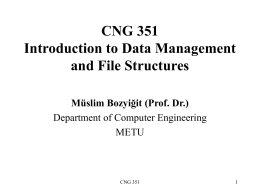 CENG 351 Introduction to Data Management and File Structures