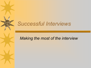 View a Powerpoint presentation on Successful Interviews