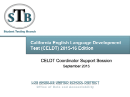 CELDT Support Session - Los Angeles Unified School District