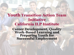 Youth Transition Action Team California ILP Institute