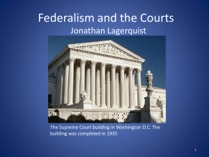 Federalism and the Courts short