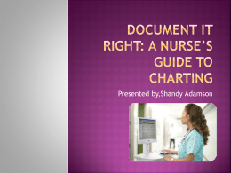 Document it right: A Nurse*s Guide to charting