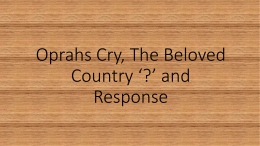 Oprahs Cry, The Beloved Country *?* and Response