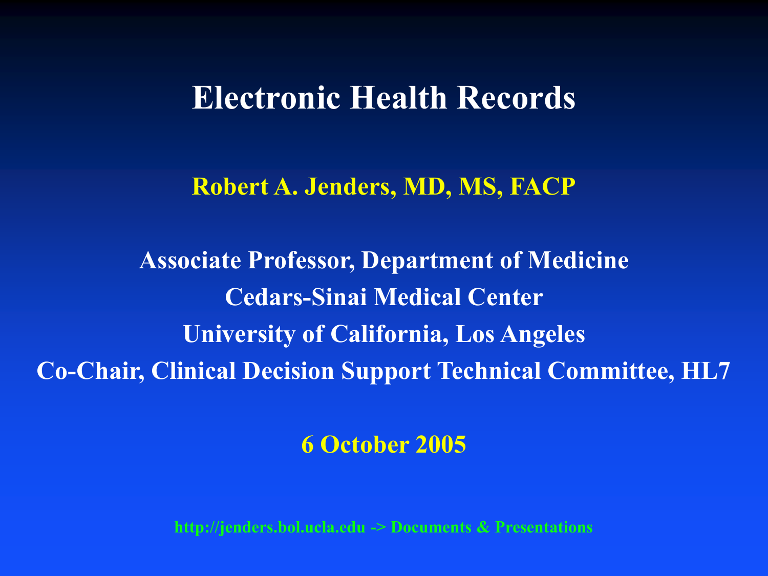 Electronic Medical Records - Robert A  Jenders, MD, MS