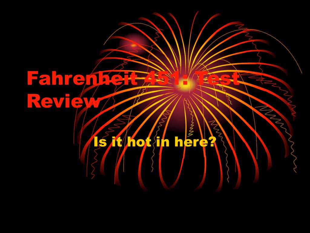 Fahrenheit 451 Test Review