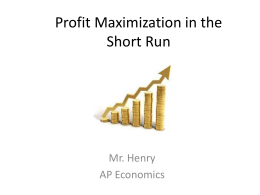Profit Maximization in the Short Run