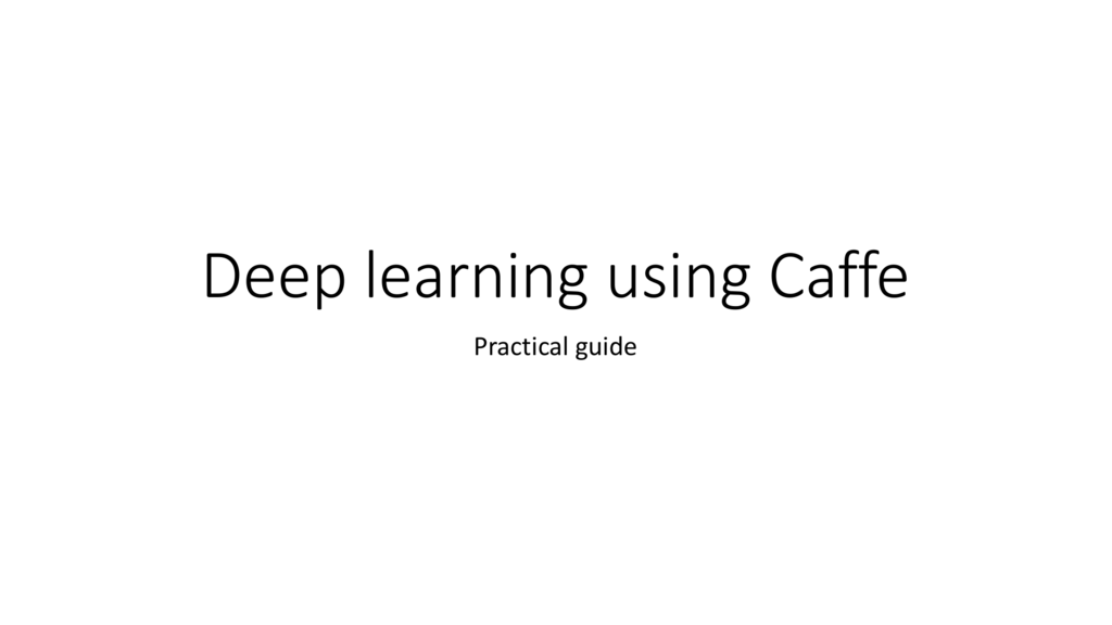 CAFFE Tutorial Slides