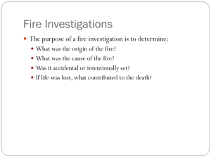 The purpose of a fire investigation is to determine