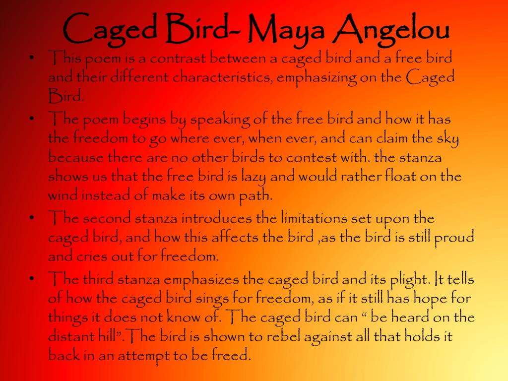 caged bird by maya angelou essay Over 180,000 maya angelou's biography essays, maya angelou's maya angelou 2 maya angelou's biography maya angelou i know why the caged bird.