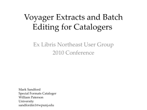 Voyager Extracts and Batch Editing for Catalogers