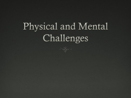 Physical and Mental Challenges