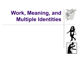 Work, Meaning and Multiple Identities