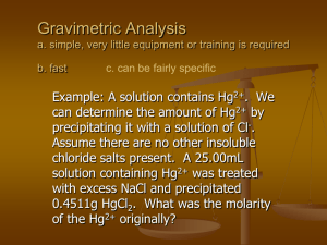 Gravimetric Analysis a. simple, very little equipment or training is