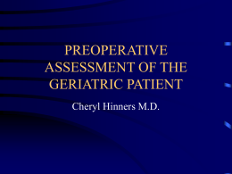 PREOPERATIVE ASSESSMENT OF THE GERIATRIC PATIENT