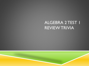 Algebra 2 Test 1 Review Trivia