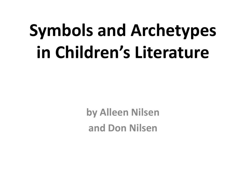 Symbols And Archetypes In Childrens Literature