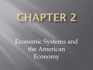 Chapter 2- Economic Systems and the American Economy