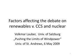 What will shape the debate on renewables v. CCS and nuclear?