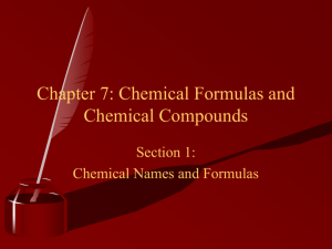 Chapter 7: Chemical Formulas and Chemical compounds