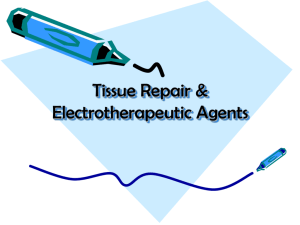 Tissue Repair and Electrotherapeutic Agents Lecture Notes