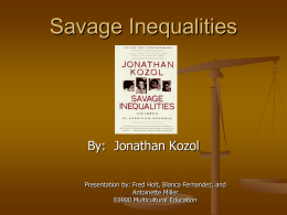 savage inequalities kozol essay Read savage inequalities free essay and over 88,000 other research documents savage inequalities childhood obesity has become an issue of concern in the last twenty five years.