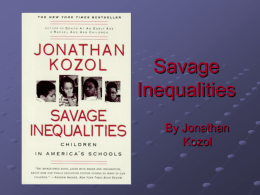 analysis on jonathan kozol s still separate still unequal Essay in savage inequalities, jonathan kozol documents the devastating   kozols descriptions of the schools help to instill the feeling of hopelessness and   education many of are schools are still separate but no longer even remotely  equal  these children tat they have to receive such an unequal education when  only.
