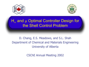 H   and Optimal Controller Design for the Shell Control Problem