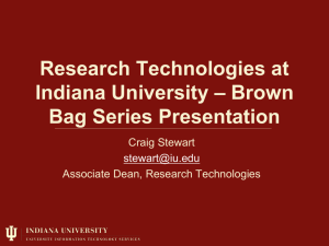 Research Technologies at Indiana University – Brown Bag Series