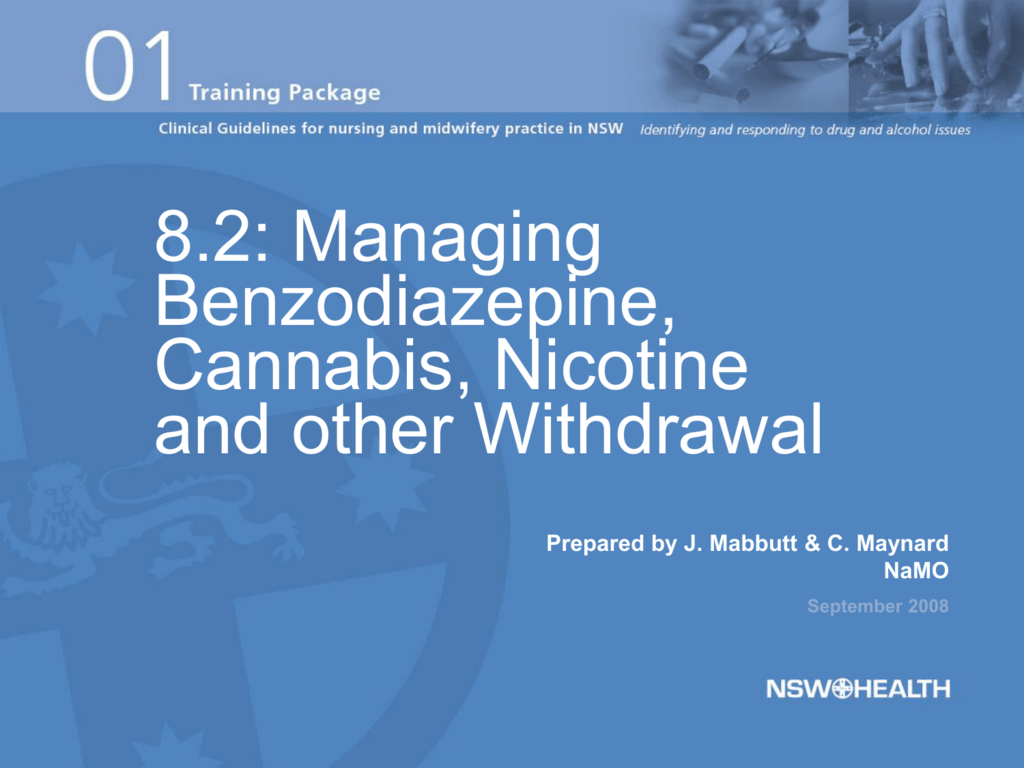 Managing Benzodiazepine, Cannabis, Nicotine and other Withdrawal