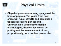 Chip designers are running up against the laws of physics. Ten