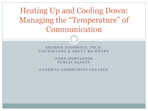 Heating Up and Cooling Down: Managing the *Temperature* of