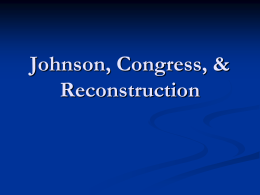 Johnson, Congress, & Reconstruction
