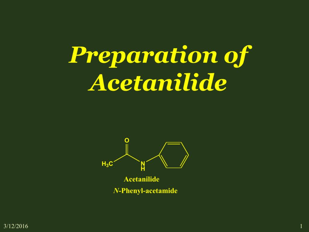 Organic Chemistry Lab 2 – N 10 – Acetanilide